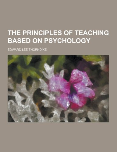 9781230361918: The Principles of Teaching Based on Psychology