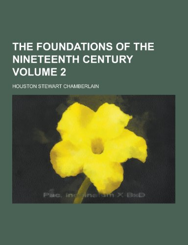 9781230362861: The Foundations of the Nineteenth Century Volume 2