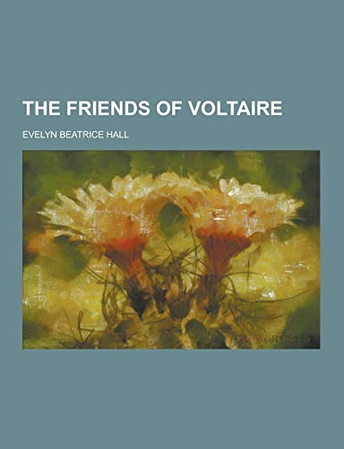 9781230362878: The Friends of Voltaire