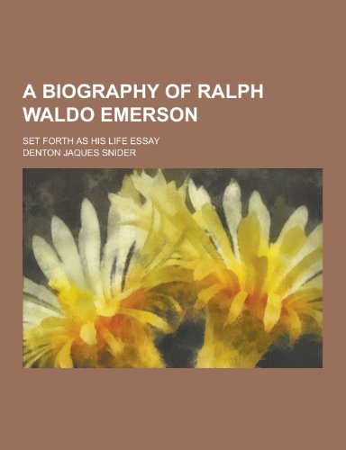 9781230365091: A Biography of Ralph Waldo Emerson; Set Forth as His Life Essay