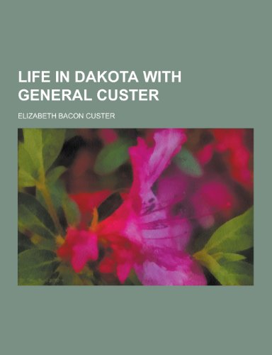 9781230366418: Life in Dakota with General Custer