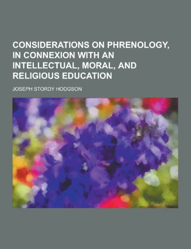 9781230366906: Considerations on Phrenology, in Connexion with an Intellectual, Moral, and Religious Education
