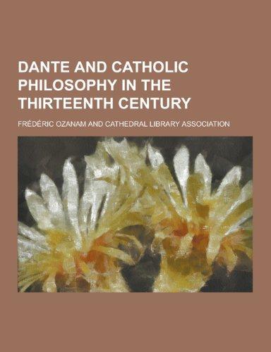 9781230367095: Dante and Catholic Philosophy in the Thirteenth Century