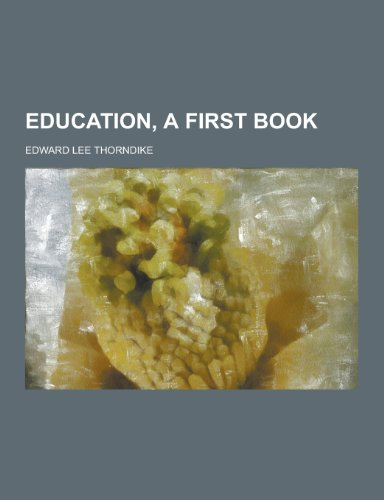 9781230367354: Education, a First Book