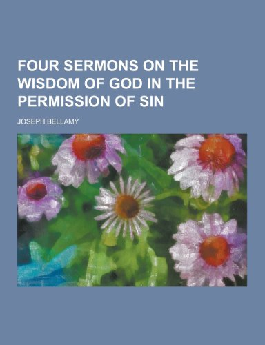 9781230367811: Four Sermons on the Wisdom of God in the Permission of Sin