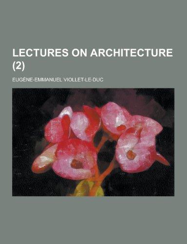 Lectures on Architecture (2): Eugene Emmanuel Viollet-Le-Duc