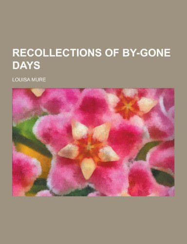 Recollections of By-Gone Days: Mure, Louisa