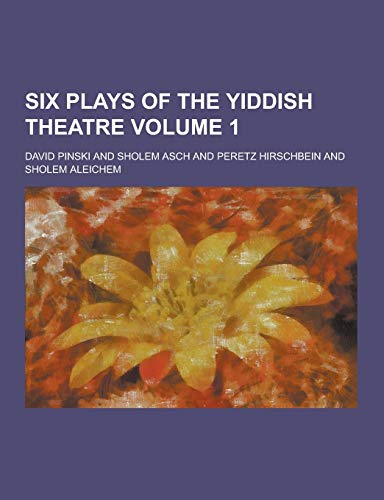 9781230372099: Six Plays of the Yiddish Theatre Volume 1