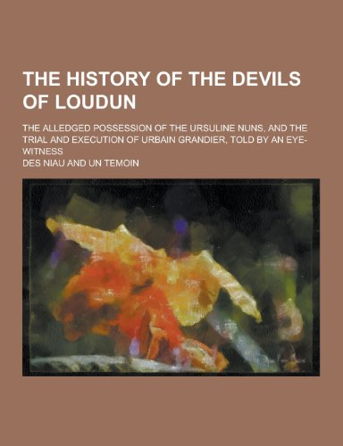 The History of the Devils of Loudun;: Des Niau