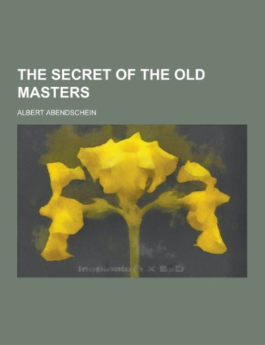 9781230374390: The Secret of the Old Masters