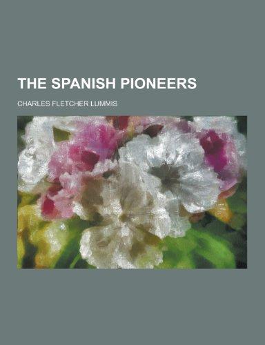 9781230374451: The Spanish Pioneers