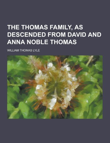 9781230374598: The Thomas Family, as Descended from David and Anna Noble Thomas