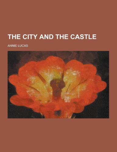 The City and the Castle: Lucas, Annie