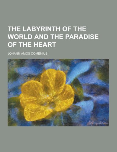 9781230375649: The Labyrinth of the World and the Paradise of the Heart