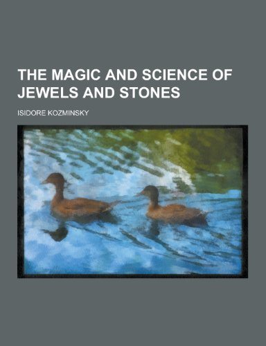 9781230375861: The Magic and Science of Jewels and Stones