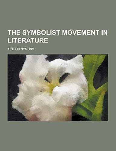 9781230376486: The Symbolist Movement in Literature