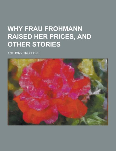 9781230377339: Why Frau Frohmann Raised Her Prices, and Other Stories