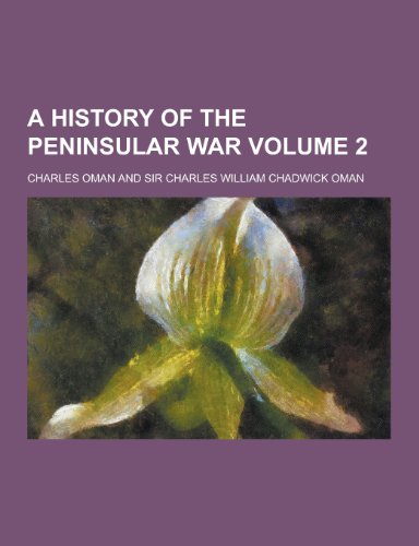 9781230377742: A History of the Peninsular War Volume 2