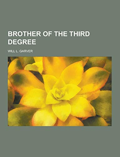 9781230379463: Brother of the Third Degree