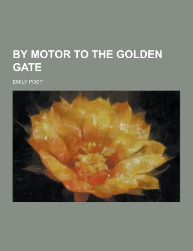 9781230379500: By Motor to the Golden Gate