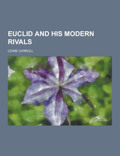 9781230380575: Euclid and His Modern Rivals
