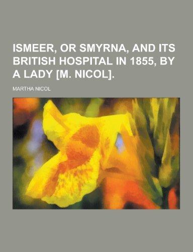Ismeer, or Smyrna, and Its British Hospital: Martha Nicol