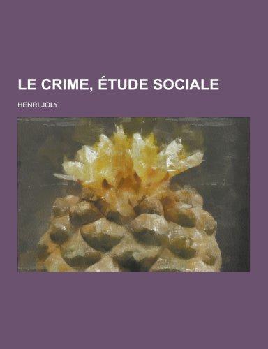 Le Crime, Etude Sociale: Henri Joly