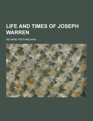 9781230382647: Life and Times of Joseph Warren