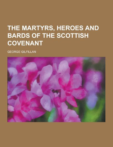 9781230383002: The Martyrs, Heroes and Bards of the Scottish Covenant