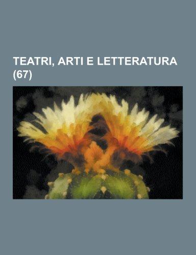 9781230385440: Teatri, Arti E Letteratura (67) (Italian Edition)