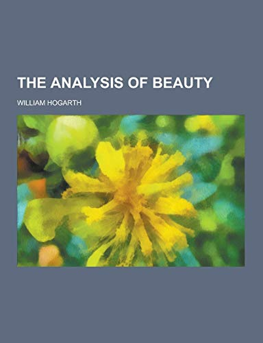 9781230385570: The Analysis of Beauty