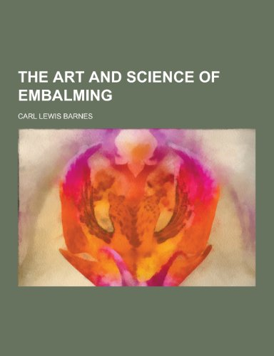 9781230385600: The Art and Science of Embalming