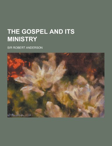 The Gospel and Its Ministry: Anderson, Robert