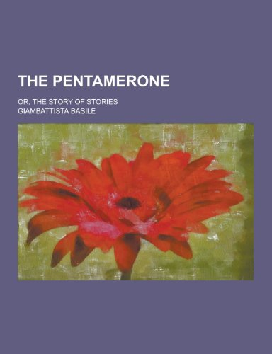 9781230387185: The Pentamerone; Or, the Story of Stories