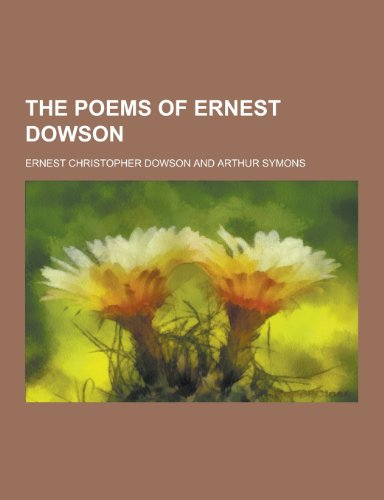 9781230387253: The Poems of Ernest Dowson