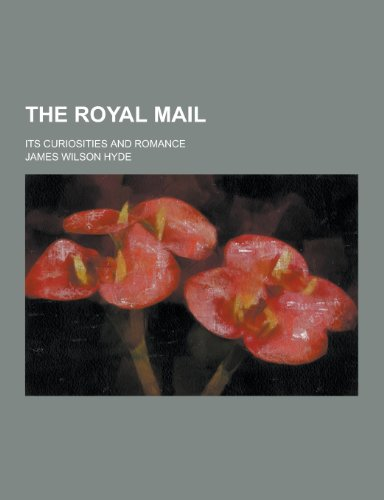 9781230387406: The Royal Mail; Its Curiosities and Romance