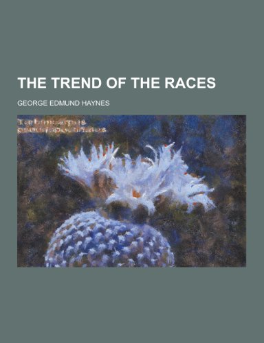 9781230387635: The Trend of the Races