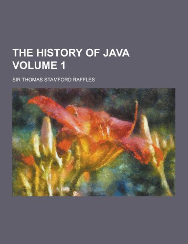 9781230388465: The History of Java Volume 1