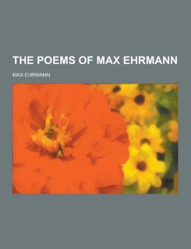 9781230389080: The Poems of Max Ehrmann