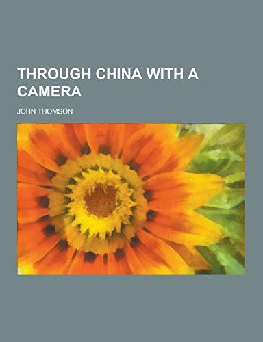 9781230389875: Through China with a Camera