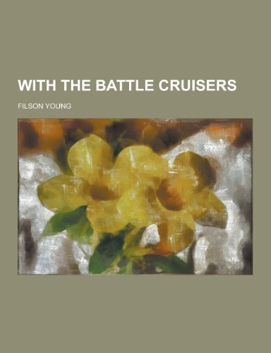 9781230390352: With the Battle Cruisers