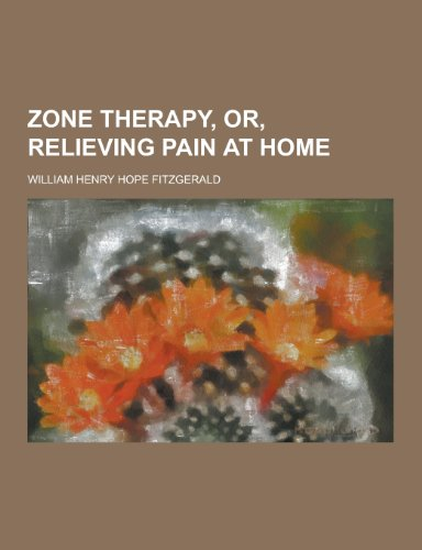 9781230390444: Zone therapy, or, Relieving pain at home