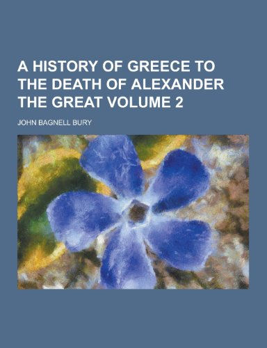 9781230391502: A History of Greece to the Death of Alexander the Great Volume 2