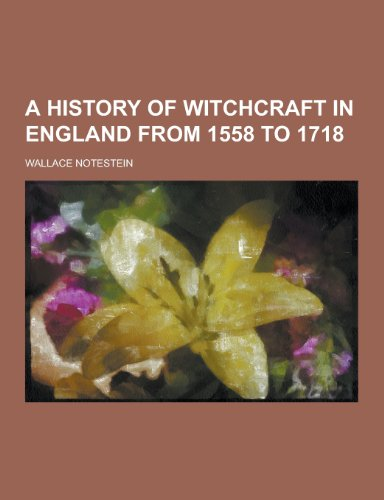 9781230391663: A History of Witchcraft in England from 1558 to 1718