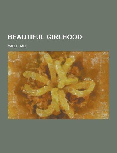 9781230392257: Beautiful Girlhood