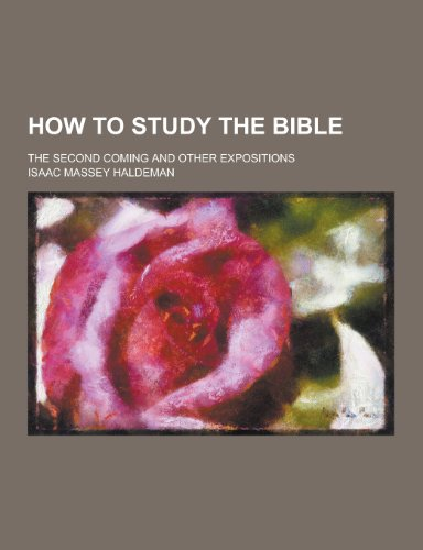9781230394916: How to Study the Bible; The Second Coming and Other Expositions