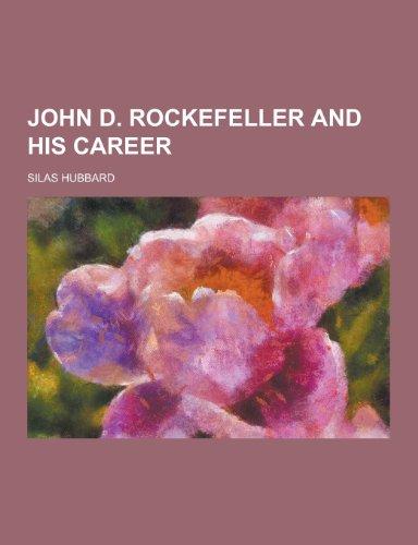 9781230395159: John D. Rockefeller and His Career