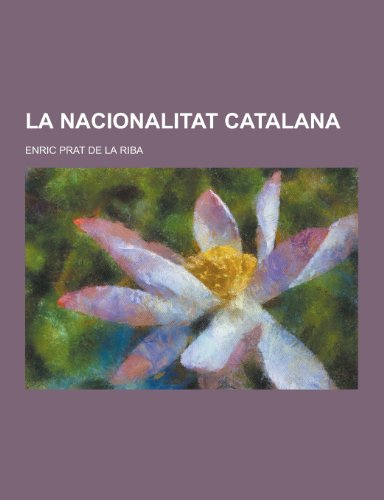 9781230395562: La Nacionalitat Catalana (Catalan Edition)