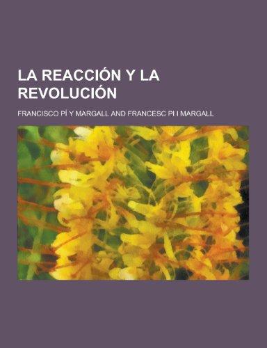 La Reaccion y La Revolucion - Francisco Pi y. Margall