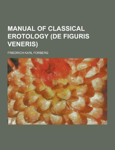 Manual of Classical Erotology (de Figuris Veneris): Friedrich Karl Forberg